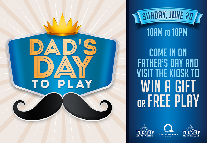 Come celebrate Father's Day and win Free Play or a limited edition travel mug! Every man selects a surprise box at the kiosk to determine his prize at Tulalip Bingo!