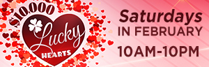 Enjoy Tulalip Bingo & Slots just north of Edmonds on I-5 with $10,000 Lucky Hearts drawings Saturdays in February!