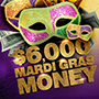 Enjoy Tulalip Bingo & Slots just north of Lynnwood on I-5 with $6,000 Mardi Gras Money Hot Seat Drawing$ Tuesdays and Fridays in February!
