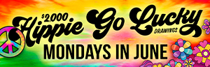 Tulalip Bingo $2,000 Hippie Go Lucky Cash Drawings: MONDAYS IN JUNE. Feelin' lucky? You could be one of two winners drawn prior to every half-time session for cash prizes up to $500. Buy in with your ONE card and be automatically entered to win.