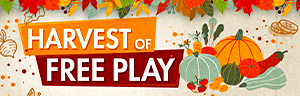 Come to Tulalip Bingo Harvest of free play on Friday's and Saturday's in October. Win a harvest bounty of up to $100 Free Play!