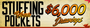Play at Tulalip Bingo & Slots to enter the $6,000 Stuffing Your Pockets Drawings in November on Mondays and Wednesdays - located just north of Edmonds on I-5!