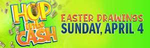 Tulalip Bingo - $1,000 Hop Into Cash Drawings Sunday, April 4. Fill your Easter basket with up to $500 cash!