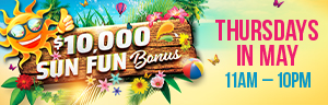 Win up to $500 Free Play each Thursday in May in the $10,000 Sun Fun Bonus!