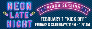 Tulalip Bingo & Slots just north of Lynnwood near Marysville on I-5 offers Neo Late Night Bingo Sessions with cocktails, wine and beer!