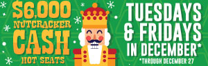 Image of the $6,000 NUTCRACKER CASH promotion at Tulalip Bingo
