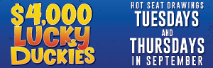 Come to Tulalip Resort Casino just North of Everett to try and win up to $500. Lucky Duckies Hot Seat Drawings every Tuesday and Thursday in September.