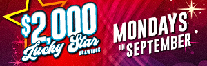 Count your lucky stars and win up to $500 cash, Mondays during the month of September at Tulalip Bingo. $2,000 Lucky Star Drawings Bingo promotion.
