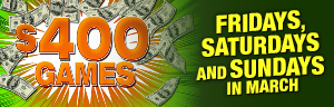 Tulalip Bingo $400 Games March 2021 Fridays, Saturdays and Sundays in March.