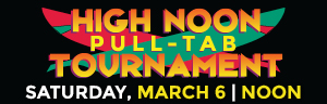 Tulalip Bingo High Noon Pull-Tabl Tournement Saturday, March 2, 2021 at noon.