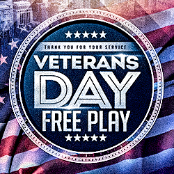 At Tulalip Bingo & Slots near Marysville on I-5 enter Free Play on Veterans Day on Veterans Day!