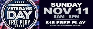 At Tulalip Bingo & Slots just north of Lynnwood near Marysville on I-5 enter Free Play on Veterans Day on Veterans Day!
