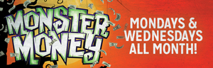 Play at Tulalip Bingo near Everett, WA on I-5 Mondays and Wednesdays in October's Monster Money Drawing!